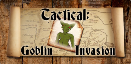 Tactical: Goblin Invasion